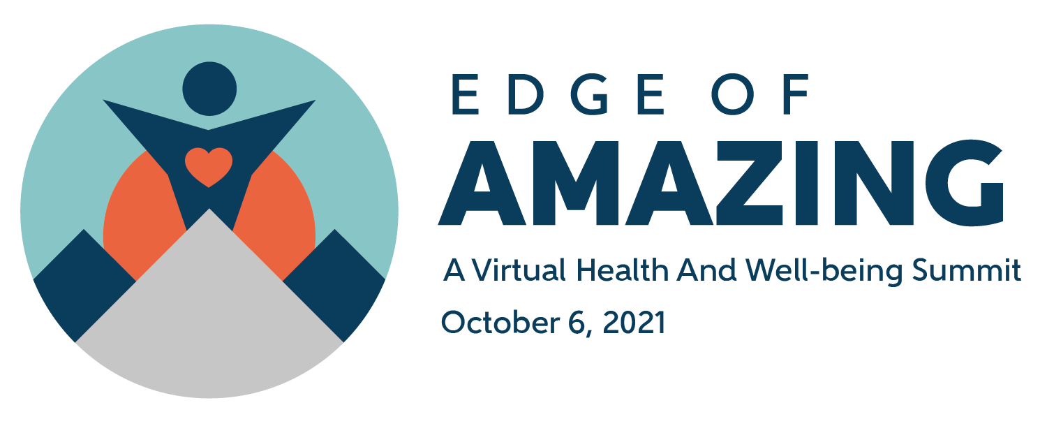 Edge of Amazing: A Virtual Health and Well-being Summit, October 6, 2021